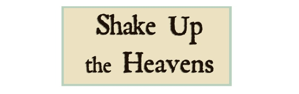 Shake Up The Heavens
