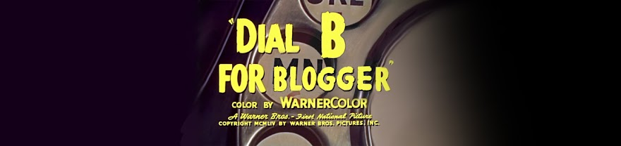 "Dial  ""B""  for  Blogger"