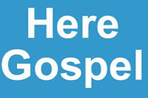 Here Gospel
