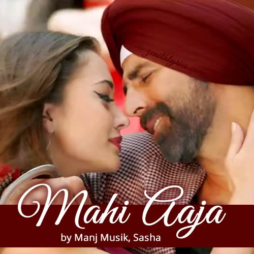 Mahi Aaja from Singh Is Bliing