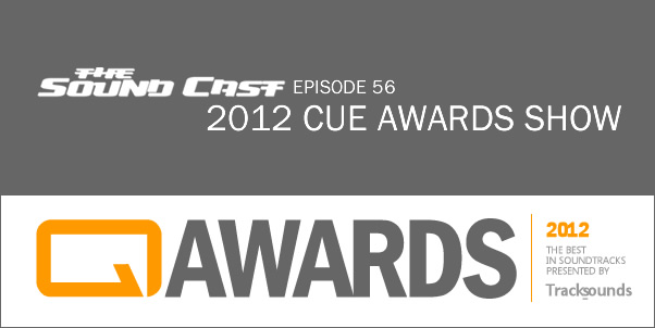 SoundCast Ep. 56 - 2012 Cue Awards!