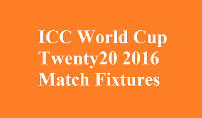 ICC World Cup Twenty20 2016 Match Fixtures