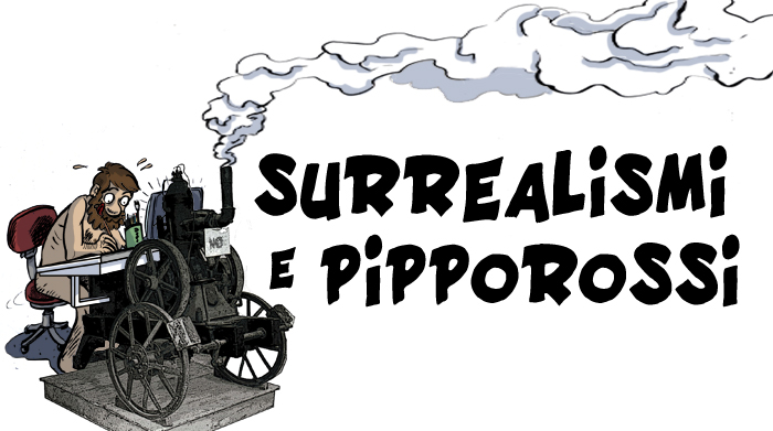 surrealismi e pipporossi