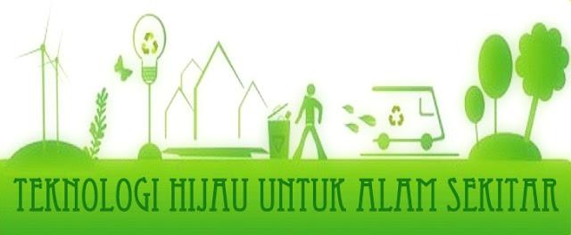 Penggunaan Teknologi Hijau & Alam Sekitar