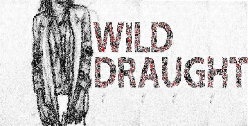 Wild draught