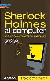 Sherlock Holmes al computer: Manuale delle investigazioni informatiche