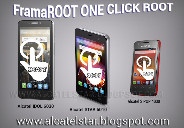 one click root alcatel star, alcatel idol, alcatel spop