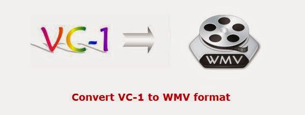 convert vc-1 to wmv