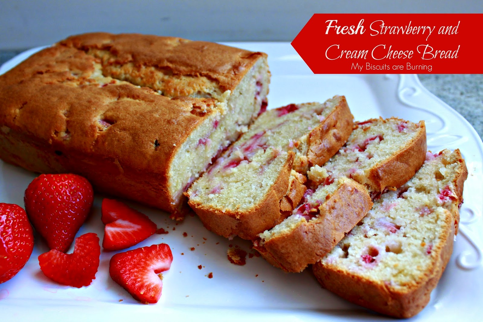 My Biscuits are Burning: Fresh Strawberry Cream Cheese Bread