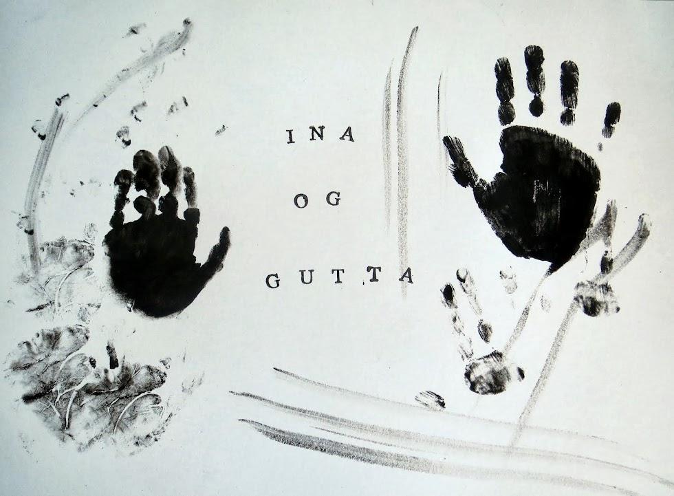 Ina & gutta