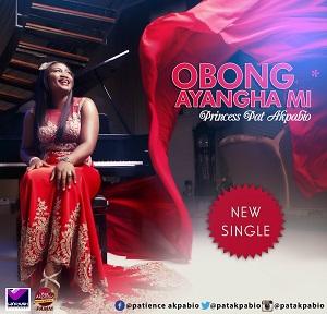 Princess Pat Akpabio - OBONG AYANGHA MI
