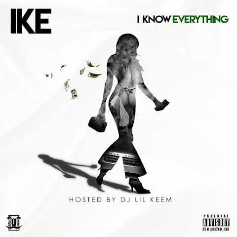 MIXTAPE REVIEW: Ike (@ike_cashcartel) - I Know Everything (Hosted By @HoodrichKeem)