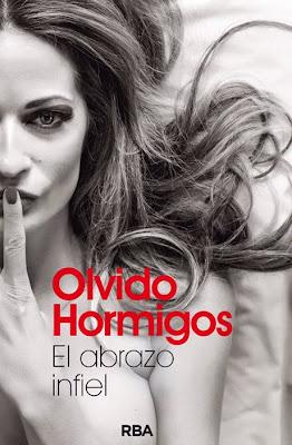 LIBRO - El Abrazo Infiel Olvido Hormigos (RBA - 18 junio 2015) NOVELA | Edición papel & ebook kindle Comprar en Amazon.es