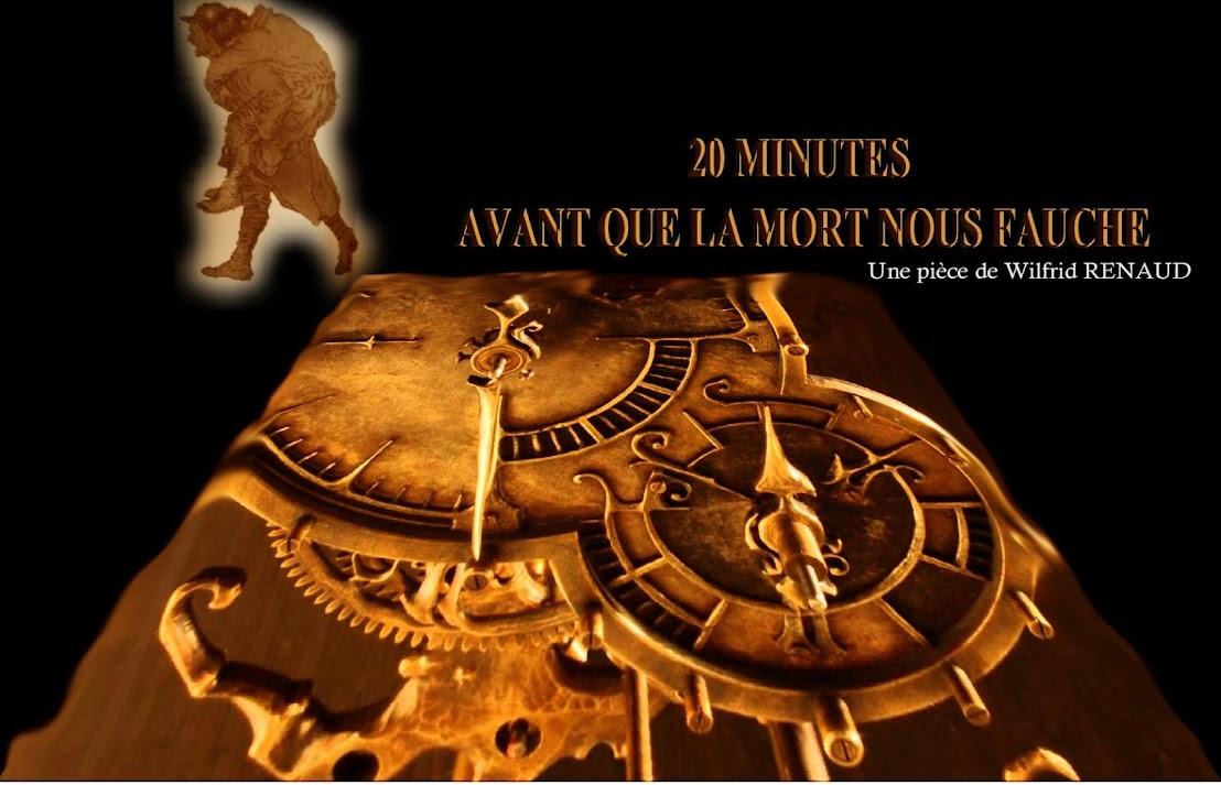 20 MINUTES AVANT QUE LA MORT NOUS FAUCHE