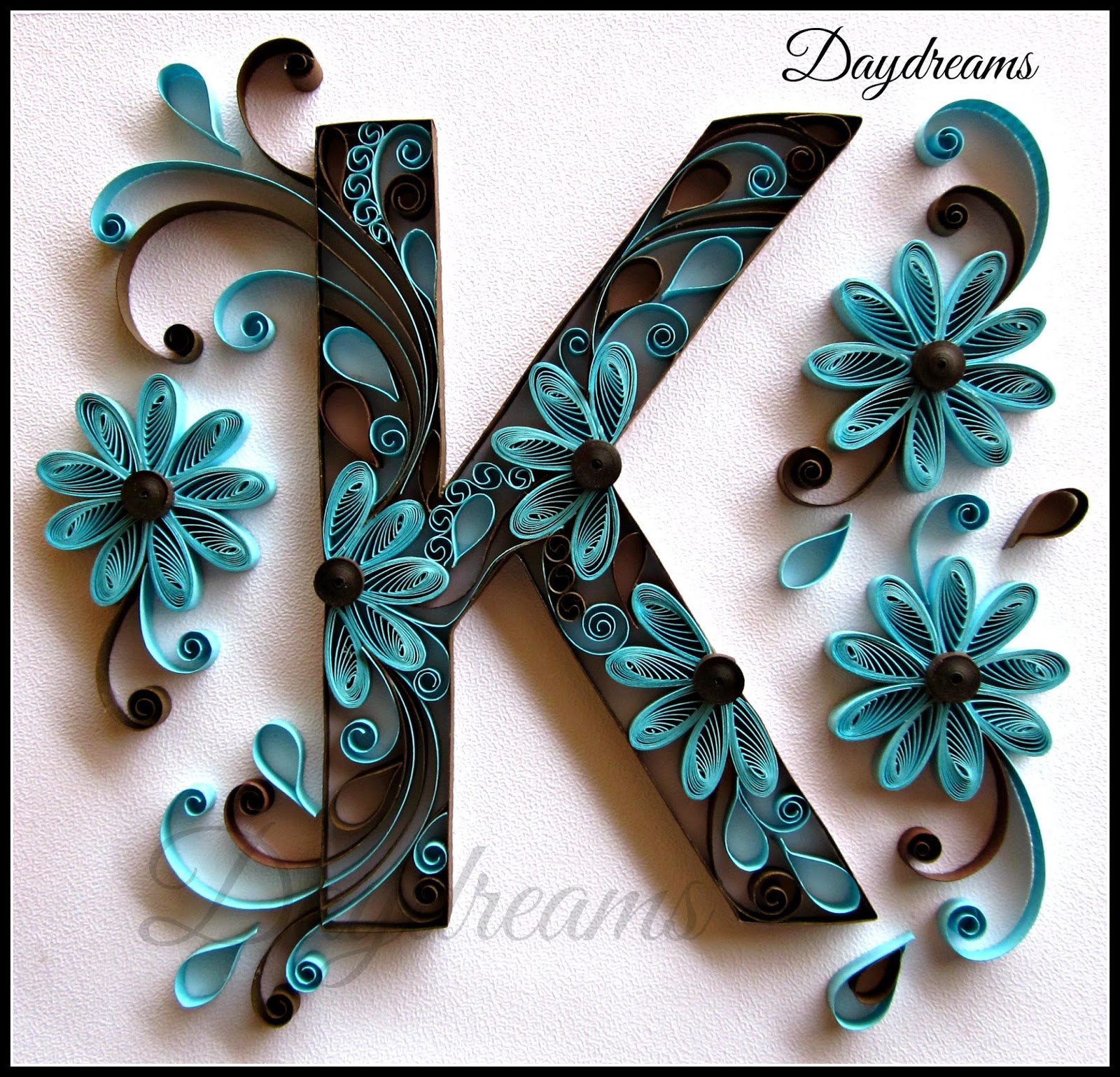 Daydreams quilled k i love making quilled letters and especially happy when i receive a card request the font the colours to use were all given to me altavistaventures Gallery