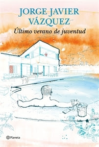 Los más Vendidos: Número 5. Ultimo verano de juventud, de Jorge Javier Vazquez.