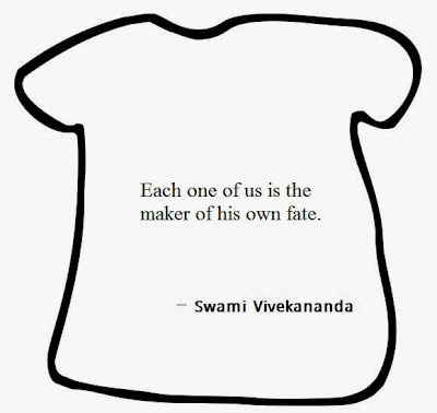"In a T-shirt image the following quote is written: ""Each one of us is the maker of his own fate"""
