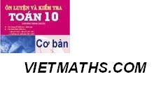 tài liệu ôn tập môn toán lớp 10, chuyên đề toán lớp 10