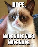 Grumpy Cat Nope Nope Nope Nope