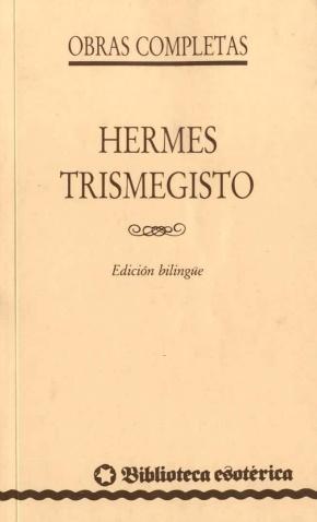 Hermes Trimegisto: Obras Completas