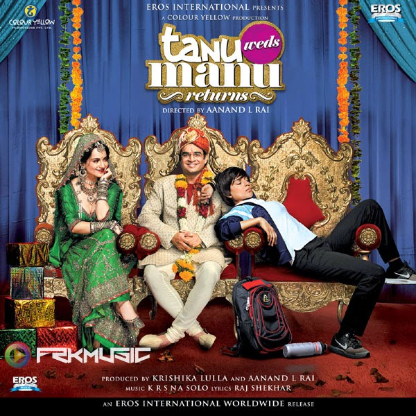 Tanu Weds Manu Returns MP3 Songs iTunes m4a 320Kbps Full Album Movie Songs 320Kbps Tanu Weds Manu Returns