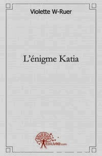 L'énigme Katia