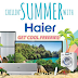 [PROMO ALERT] Haier is Chillin' Summer until June 30!