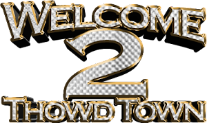 Welcome 2 Tho' wd Town