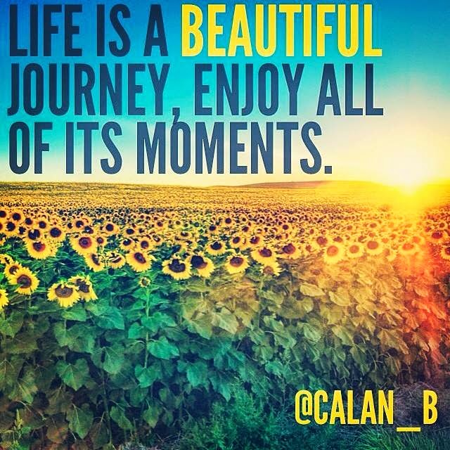 life-is-a-beautiful-journey-enjoy-all-of-its-moments-quotes-calan-breckon