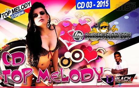 Novo Cd Top Melody O Original 2015 Vol. 03 (Romanticas)