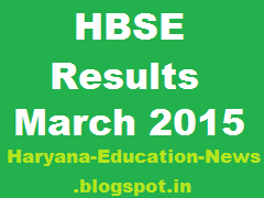 image : HBSE 10th & 12th Results March 2015 @ Haryana-Education-News.blogspot.in