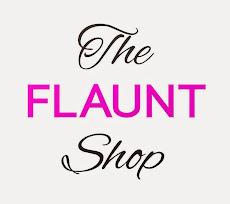 The Flaunt Shop!