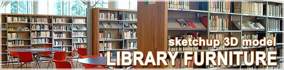 3d models sketchup furnishings for the library