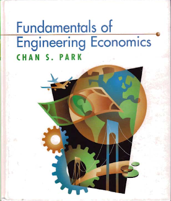 Fundamentals of Engineering Economics by Chan S.Park