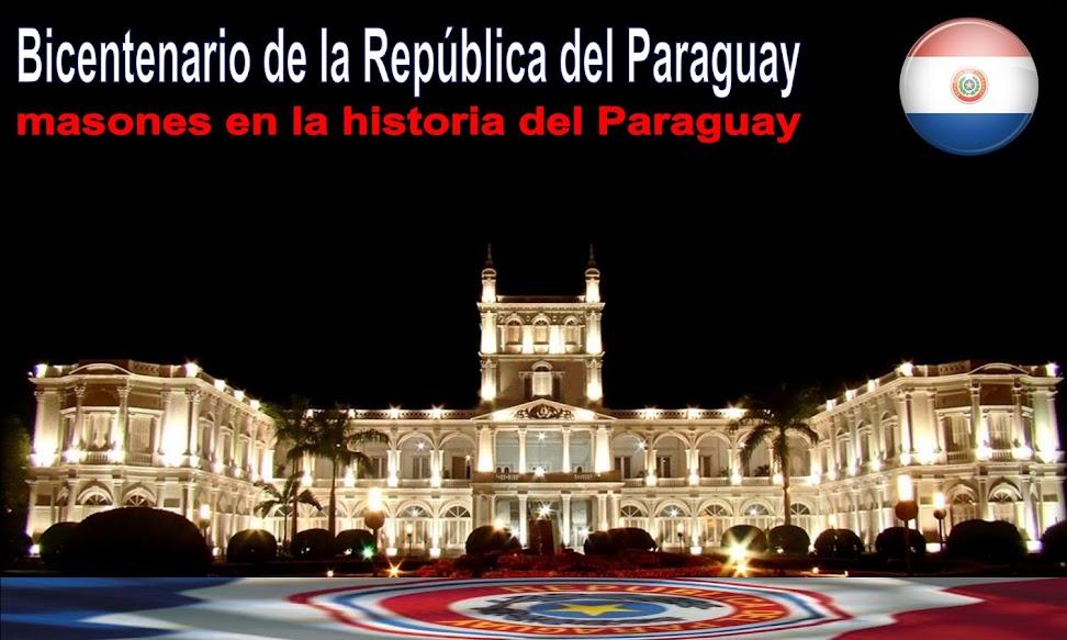 Bicentenario Paraguay - Masones en la historia del Paraguay