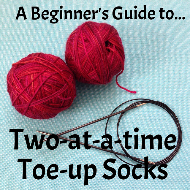 Beginner's guide to two-at-a-time socks - Crafts from the Cwtch blog