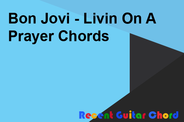 Bon Jovi - Livin On A Prayer Chords