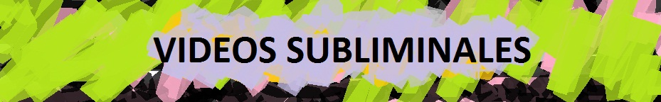 Videos Subliminales, imagenes subliminales, mensajes subliminales