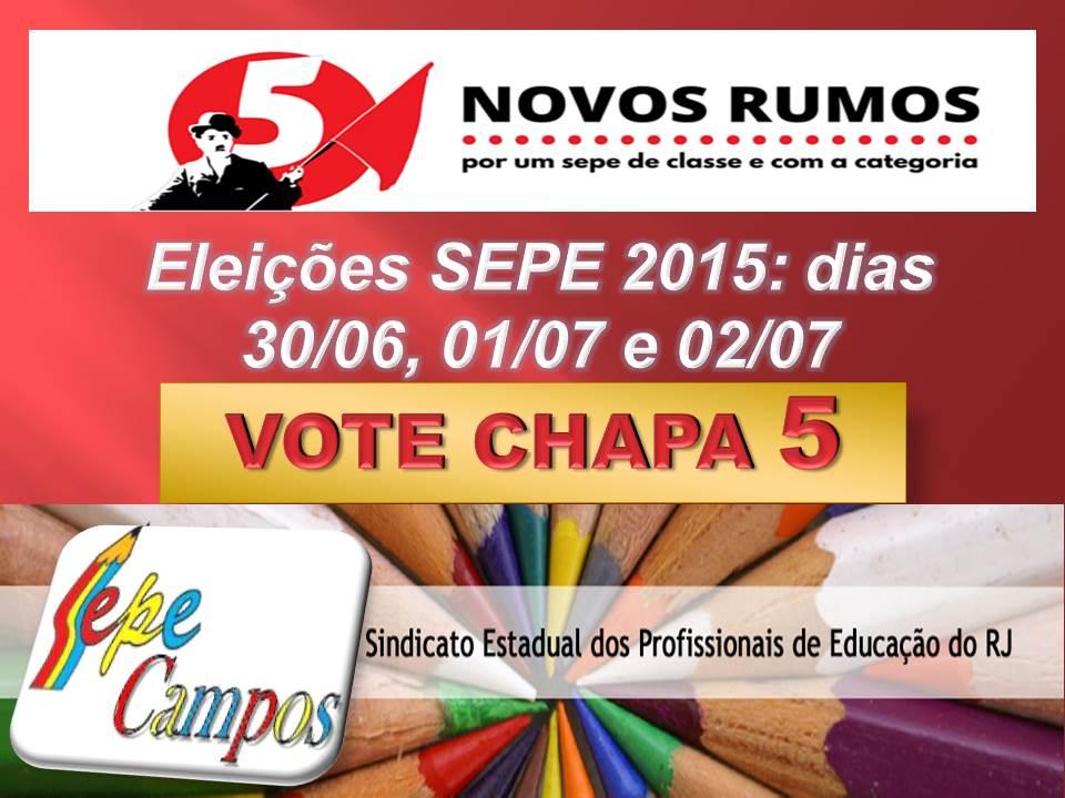 Eleições SEPE 2015 nos dias 30/06, 01/07 e 02/07 - Vote CHAPA 5
