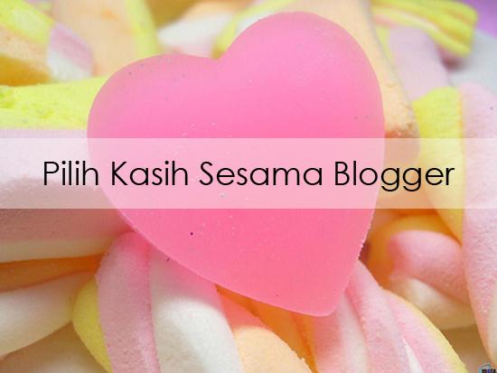 Pilih kasih sesama blogger Malaysia