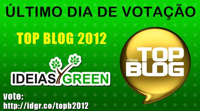 Último dia para votar Ideias Green no Top Blog 2012