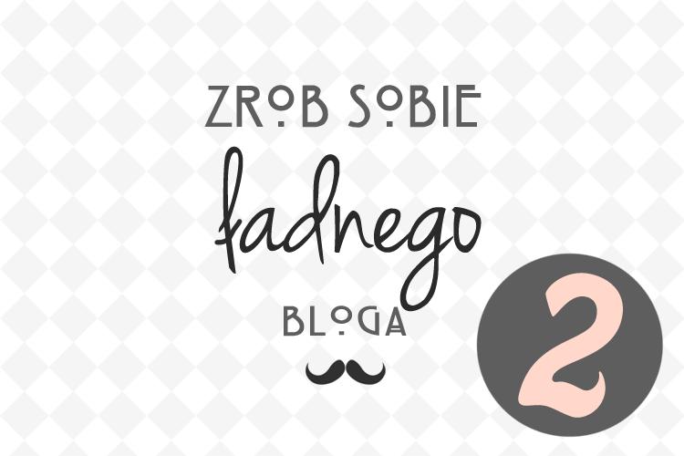 edycja bloga blogger blogspot jak edytować szablon
