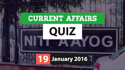 Current Affairs Quiz 19 January 2016