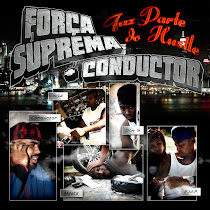"LBUM ""FAZ PARTE DO HUSTLE"" - FORA SUPREMA + CONDUCTOR"