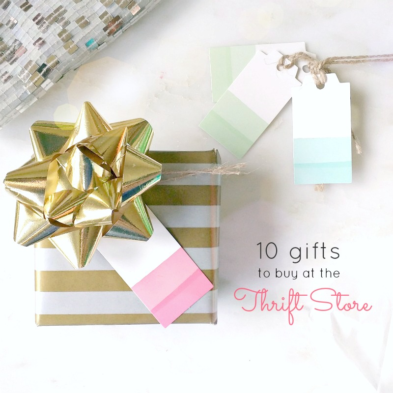 10 gifts to buy at the thrift store (that people will actually want!)