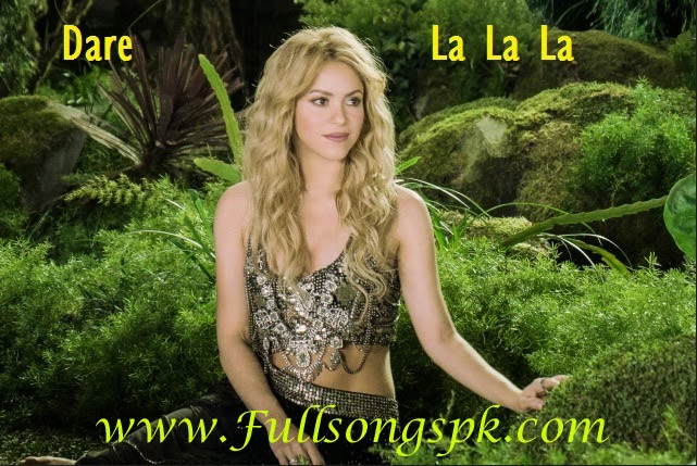 Shakira, Dare La La La Mp3 Song,Download,Official,FIFA World Cup 2014,Brazil