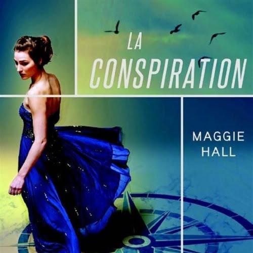 La conspiration, tome 1 de Maggie Hall