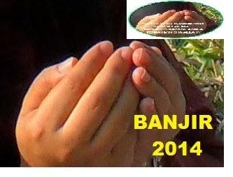 BANJIR 2014 - KEIKHLASAN 'JIHAD' INI YANG MAHA ESA DAPAT MEMBALASNYA. AMIN..