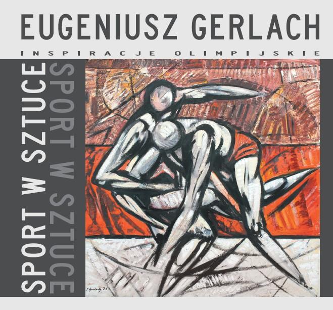 Okładka katalogu towarzyszącego wystawie malarstwa Eugeniusza Gerlacha SPORT W SZTUCE - Inspiracje Olimpijskie 2012