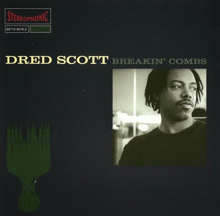 DRED SCOTT - BREAKIN COMBS (1994)